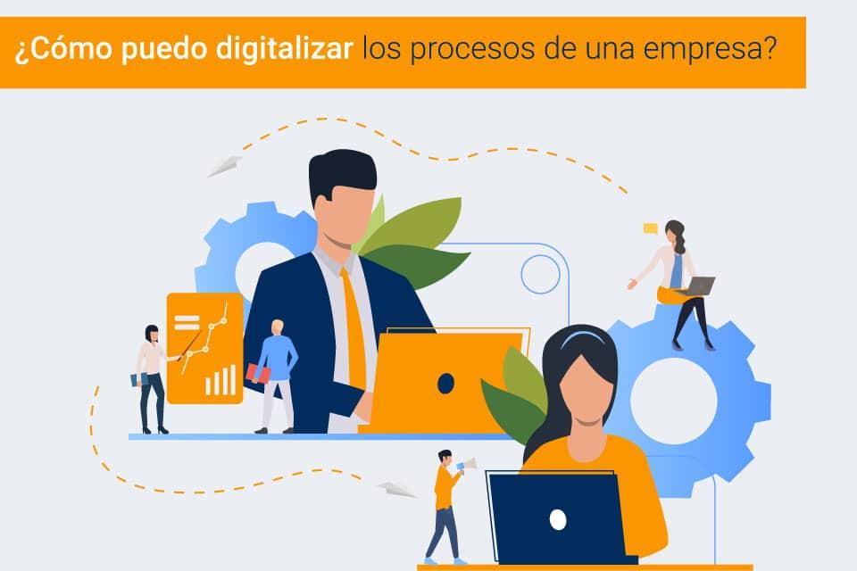 Digitalización de los cinco procesos más frecuentes de una empresa