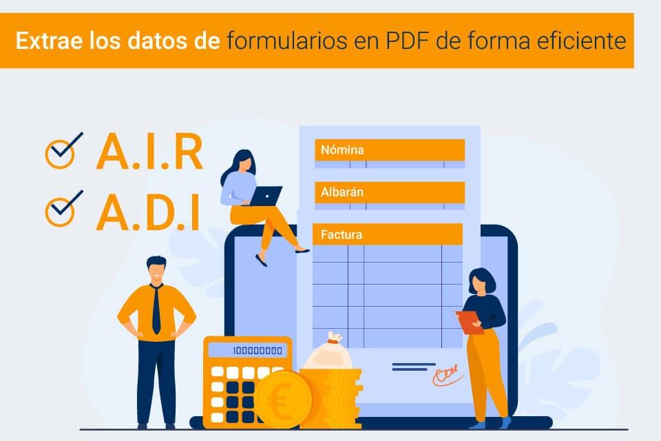 Extraer datos de un pdf es sencillo con nuestras herramientas A.D.I y A.I.R