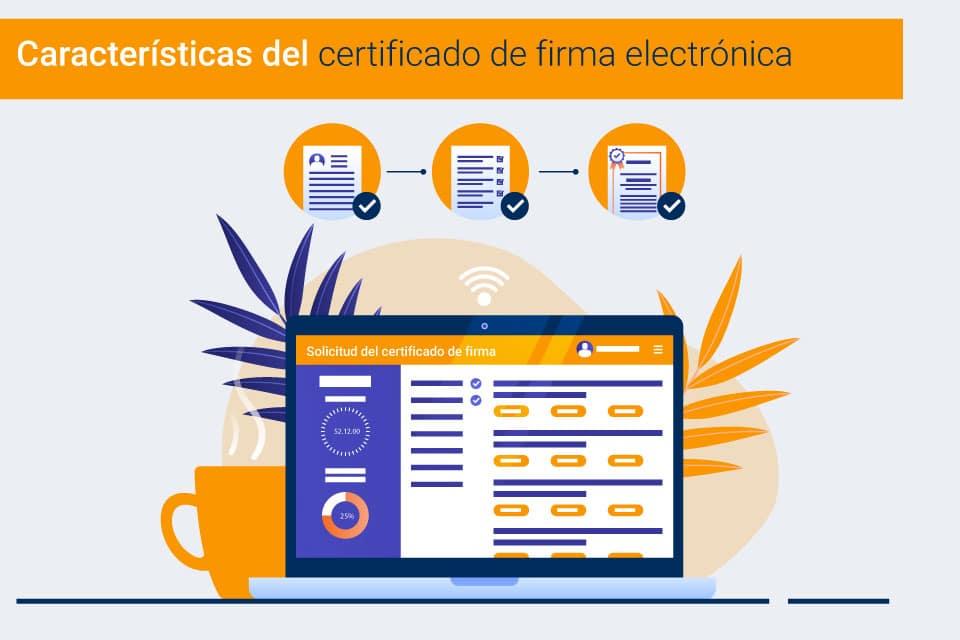 Características y particularidades de los certificados de firma electrónica