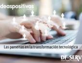 Las personas en la transformación tecnológica