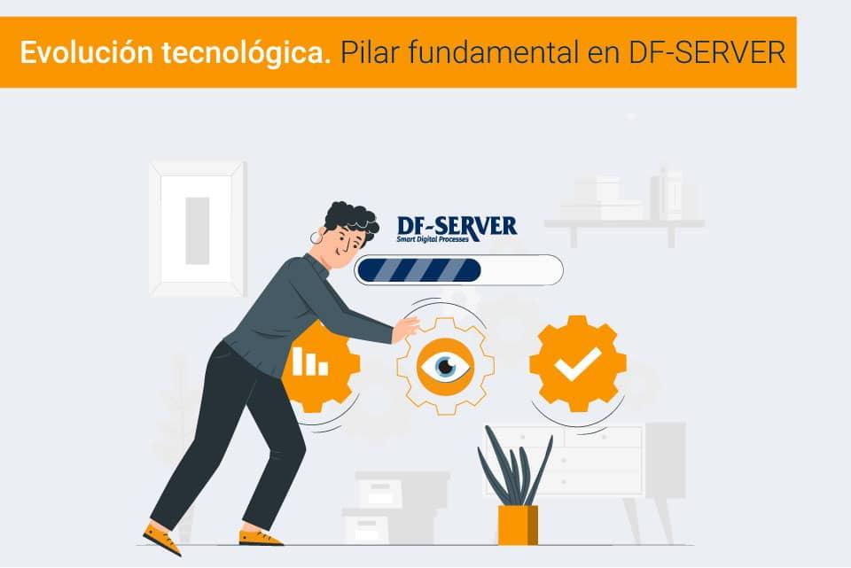 Evolución tecnológica de DF-SERVER